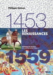 Les renaissances (1453-1559) ebook by Philippe Hamon, Belin
