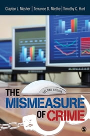 The Mismeasure of Crime ebook by Terance D. Miethe,Dr. Clayton Mosher,Timothy C. (Christopher) Hart