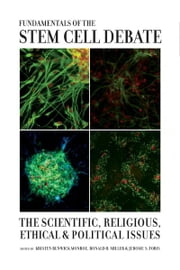 Fundamentals of the Stem Cell Debate - The Scientific, Religious, Ethical, and Political Issues ebook by Kristen Renwick Monroe,Ronald Miller,Jerome Tobis