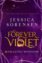 Forever Violet - Tangled Realms Series, #1 ebook by Jessica Sorensen