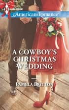 A Cowboy's Christmas Wedding ebook by Pamela Britton