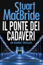 Il ponte dei cadaveri ebook by Stuart MacBride