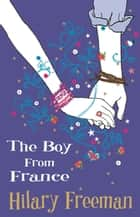 The Boy From France ebook by Hilary Freeman