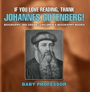 If You Love Reading, Thank Johannes Gutenberg! Biography 3rd Grade | Children"|180|183|?|False|083f7030f3bc9b61c87ebbd90ffa45c5|False|UNLIKELY|0.40333858132362366