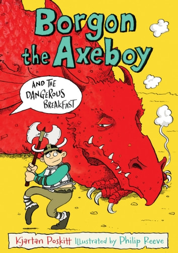 Borgon the Axeboy and the Dangerous Breakfast ebook by Kjartan Poskitt