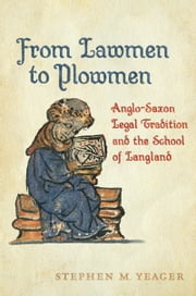 From Lawmen to Plowmen - Anglo-Saxon Legal Tradition and the School of Langland ebook by Stephen Yeager