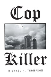 Cop Killer ebook by Michael H. Thompson