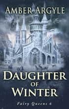 Daughter of Winter ebook by Amber Argyle