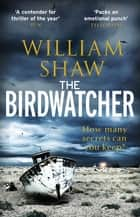 The Birdwatcher ebook by William Shaw