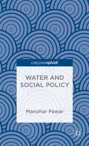 Water and Social Policy ebook by Manohar Pawar