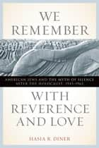 We Remember with Reverence and Love ebook by Hasia Diner