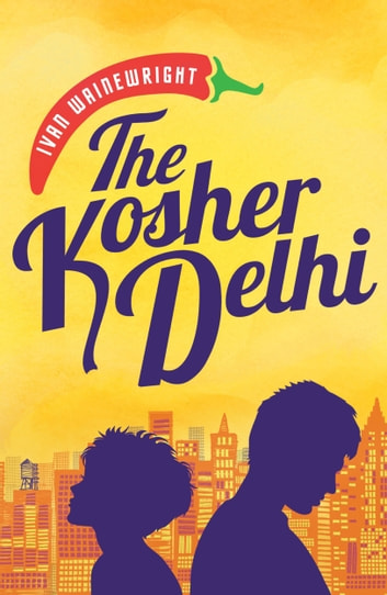 The Kosher Delhi ebook by Ivan Wainewright