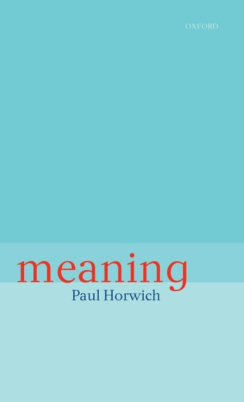 Meaning ebook by Paul Horwich