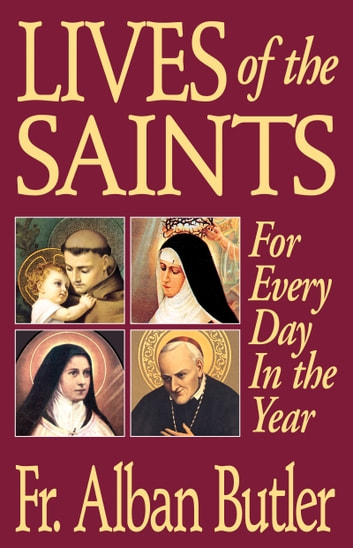 Lives of the Saints - For Every Day in the Year ebook by Alban Rev. Fr. Butler