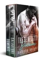 The Benedetti Brothers - Salvatore and Dominic: Two Dark Mafia Romances ebook by Natasha Knight