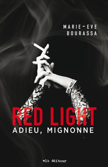 Red Light - Tome 1 - Adieu, mignonne ebook by Marie-Eve Bourassa