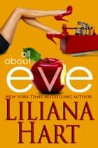 All About Eve ebook by Liliana Hart