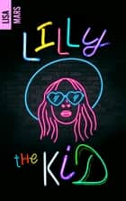 Lilly the kid ebook by Lisa Mars