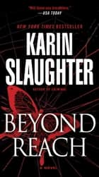Beyond Reach ebook by Karin Slaughter