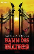 Bann des Blutes - Mercy Thompson 2 - Roman ebook by Patricia Briggs, Winter Translations Inc.