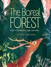 The Boreal Forest - A Year in the World's Largest Land Biome eBook by L. E. Carmichael, Josée Bisaillon