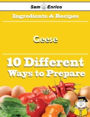 10 Ways to Use Geese (Recipe Book) ebook by Lucina Villarreal,Sam Enrico