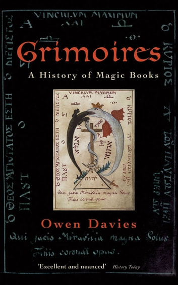 Grimoires - A History of Magic Books ebook by Owen Davies