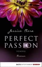 Perfect Passion - Sündig - Roman ebook by Jessica Clare, Kerstin Fricke