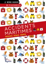 Accidents maritimes - Prévenir, réagir, sauver ebook by Collectif