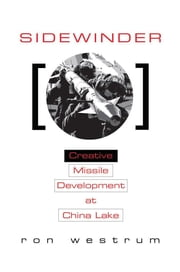 Sidewinder - Creative Missile Development at China Lake ebook by Ron Westrum