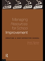 Managing Resources for School Improvement ebook by Jane Martin,Jane Martin Nfa,Hywel Thomas
