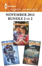 Harlequin Superromance November 2013 - Bundle 2 of 2 - An Anthology ebook by Dawn Atkins, Kimberly Van Meter, Tara Taylor Quinn