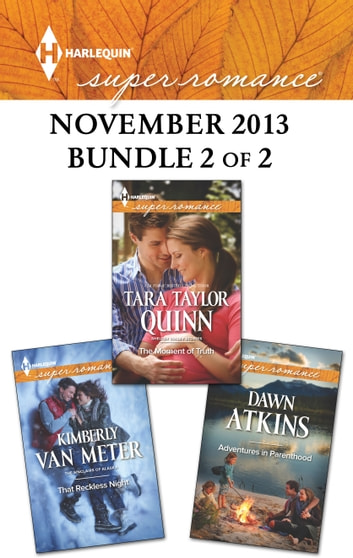 Harlequin Superromance November 2013 - Bundle 2 of 2 - An Anthology ebook by Dawn Atkins,Kimberly Van Meter,Tara Taylor Quinn