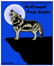 Keepers of the Land Book I The McDougal pack Alpha ebook by Crystal Dawn