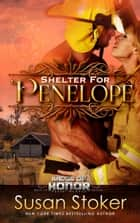 Shelter for Penelope - Firefighter/Police Romance e-bog by Susan Stoker