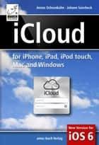 iCloud: for iPhone, iPad, iPod, Mac and Windows ebook by Johann Szierbeck,Anton Ochsenkühn