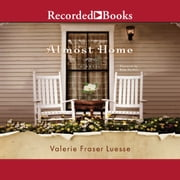 Almost Home audiobook by Valerie Fraser Luesse