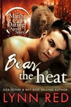 Bear the Heat ebook by Lynn Red