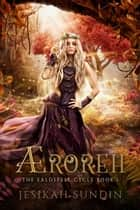 Æroreh - The Ealdspell Cycle, #1 ebook by Jesikah Sundin