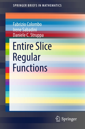 Entire Slice Regular Functions ebook by Fabrizio Colombo,Irene Sabadini,Daniele C. Struppa