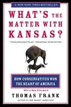 What's the Matter with Kansas? ebook by Thomas Frank