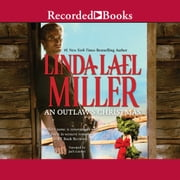 An Outlaw's Christmas audiobook by Linda Lael Miller
