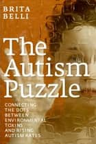 The Autism Puzzle ebook by Brita Belli