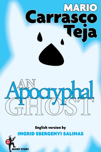 An Apocryphal Ghost ebook by Mario Carrasco Teja
