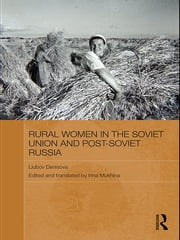 Rural Women in the Soviet Union and Post-Soviet Russia ebook by Liubov Denisova,Irina Mukhina