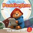 The Adventures of Paddington: The Wrong List (Paddington TV) ebook by HarperCollinsChildren'sBooks