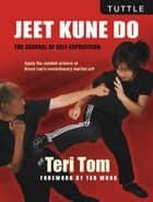 Jeet Kune Do ebook by Teri Tom,Ted Wong