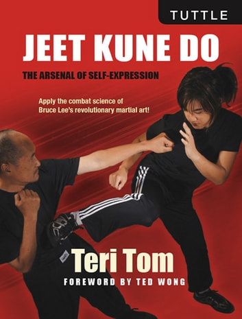 Jeet Kune Do - The Arsenal of Self-Expression ebook by Teri Tom