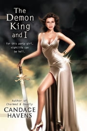 The Demon King and I ebook by Candace Havens