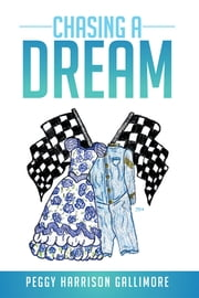 Chasing a Dream ebook by Peggy Harrison Gallimore